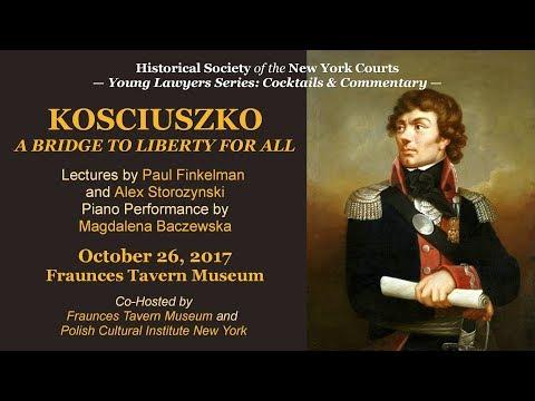 Kosciuszko: A Bridge to Liberty for All (Entire Program)
