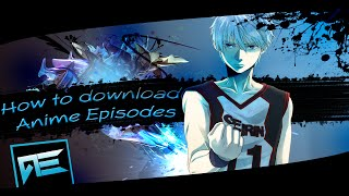 After Effects AMV Tutorial   How To Download Anime Episodes HD