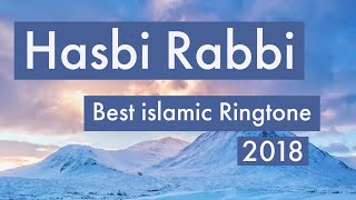 Hasbi Rabbi - nasheed clip 2018 (best islamic Ringtone)