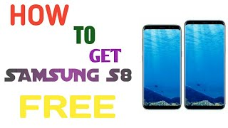 How To Get A Galaxy S8/S8 Plus For Free!