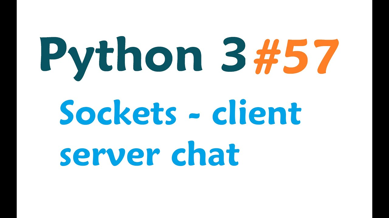 Python 3 Programming Tutorial - Sockets: client server system