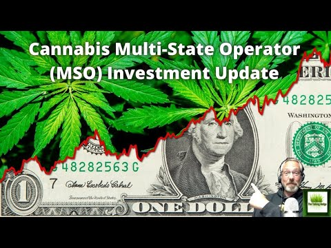 Cannabis Multi-State Operator (MSO) Investment Update
