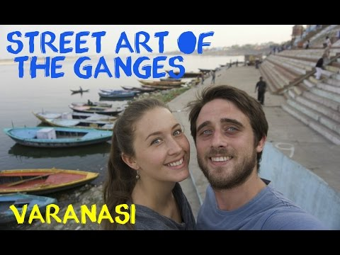 Varanasi Ghats & Street Art - The River Ganges
