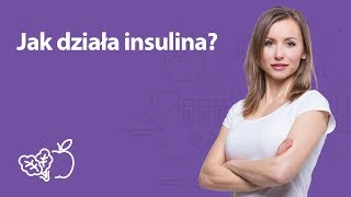 Jak działa insulina? | Iwona Wierzbicka | Porady dietetyka klinicznego