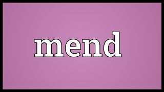 Mend Meaning