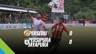 Download Video [Pekan 17] Cuplikan Pertandingan Perseru vs Persipura Jayapura, 22 Juli 2018 MP3 3GP MP4