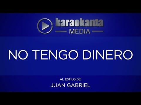 Karaokanta - Juan Gabriel - No tengo dinero