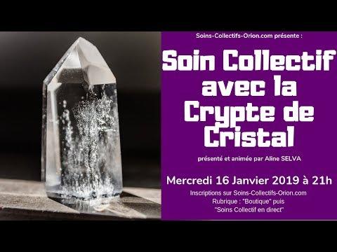 [BANDE ANNONCE] Soin Collectif avec la Crypte de Cristal le 16/01/2019 à 21h