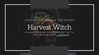 Behind the Scenes: Harvest Witch with PatrickDHart | Fairchild Cosplay |