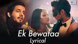 Ek Bewafaa - Lyrical | Sameer Khan | Siddharth Gupta | Krystle D Souza | Bharat Goel | Kaushal K