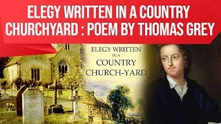 English Poem, Elegy Written in a Country Churchyard by Thomas Gray, Easy explanation for exams