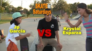Jp Garcia VS Krystal Esparza - SKATE Saturdays