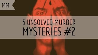 3 unsolved murder mysteries part 2 very creepy