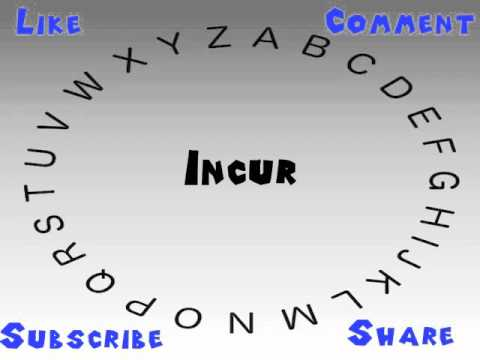 How to Say or Pronounce Incur