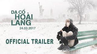 Dạ Cổ Hoài Lang- Official Trailer- KC 24.03.2017