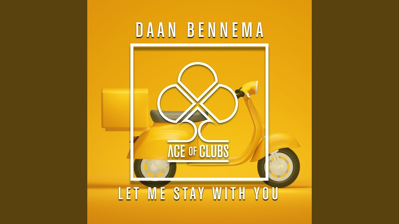 Daan Bennema - Let Me Stay with You