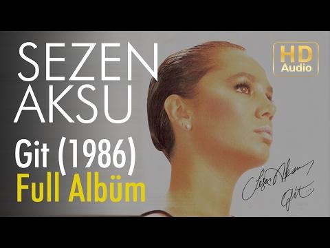 Sezen Aksu - Git 1986 Full Albüm (Official Audio)