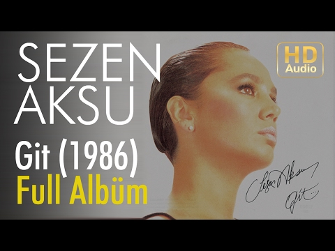 Sezen Aksu - Git 1986 Full Albüm