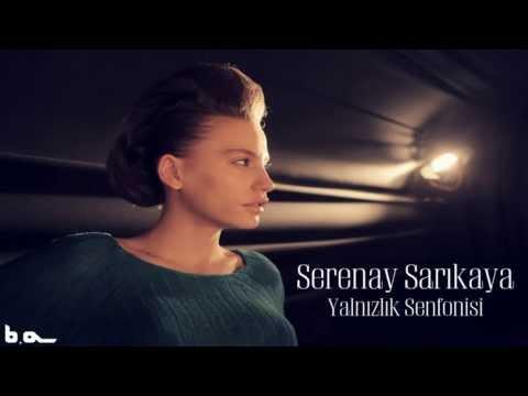 Yalnızlık Senfonisi (Serenay Sarıkaya)