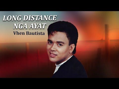 Vhen Bautista  Long Distance Nga Ayat  video