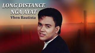 Vhen Bautista - Long Distance Nga Ayat (lyric video)