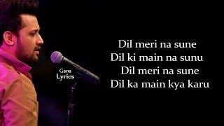 Dil Meri Na Sune (Lyrics) - Atif Aslam