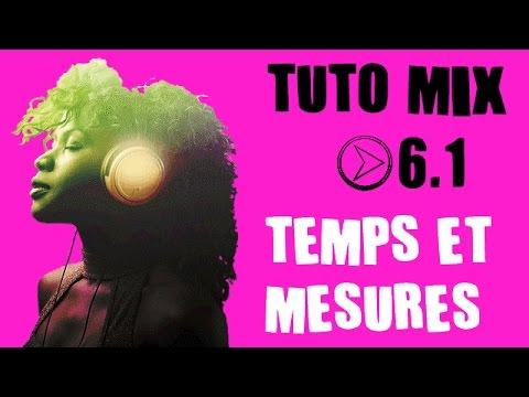 Tuto Mix #6 - COURS DJ - Les temps et les mesures (partie I)
