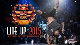 2015 Red Bull Bc One (Line Up) • World Final 2015