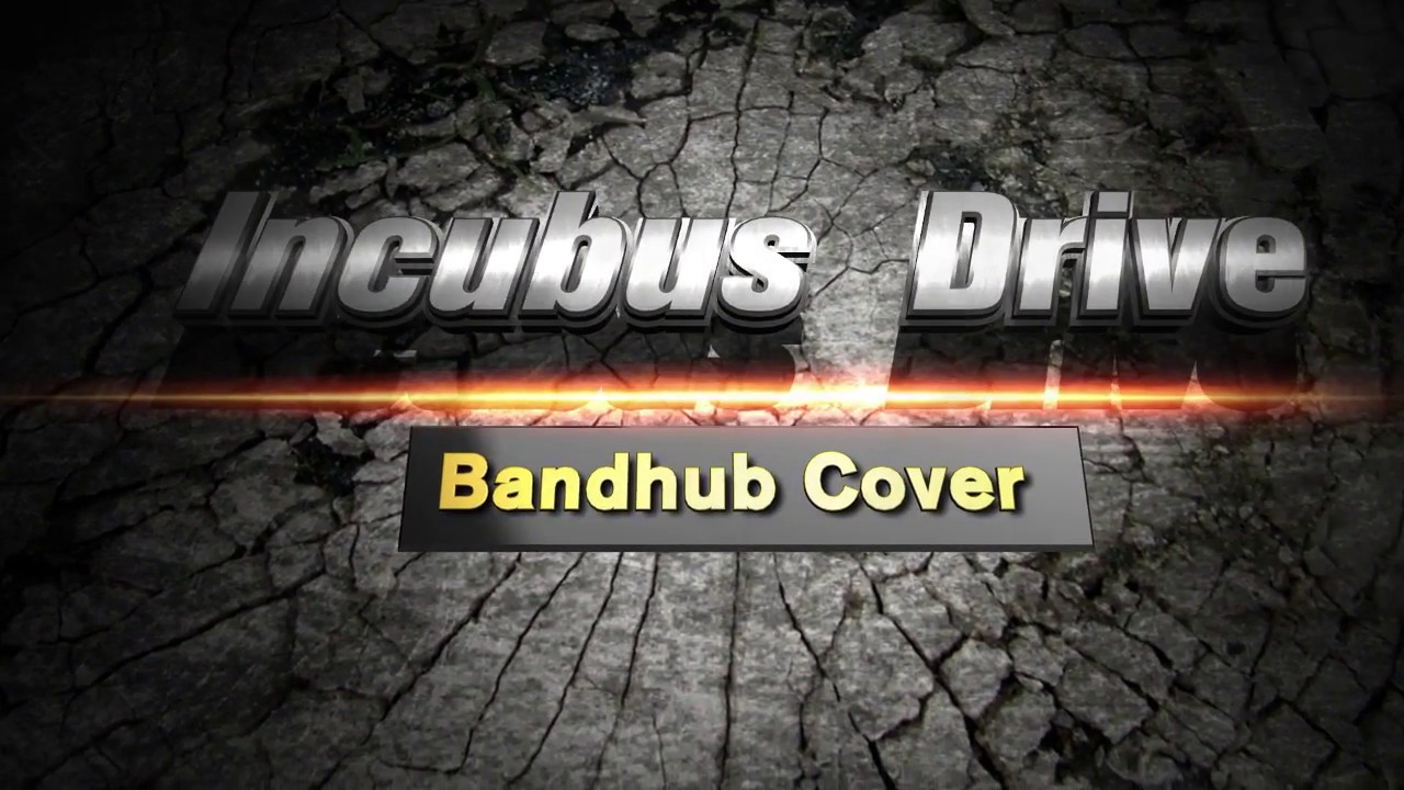 Incubus Drive Bandhub Cover 2°mix version