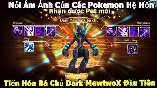 Tiến Hóa Dark Mewtwo Bá Chủ Đầu Tiên Game: Quái Vật Ra Trận Nỗi Ám Ảnh Của Các Pokemon Hệ Hồn