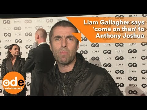 Liam Gallagher says 'come on then' to Anthony Joshua