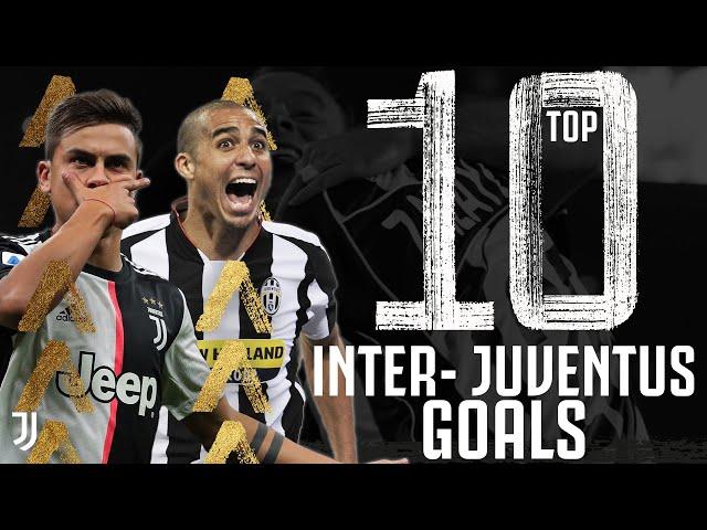 Inter Milan v Juventus - Top 10 Juventus Goals | Trezeguet, Dybala, Del Piero & More! | Juventus