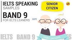 IELTS SPEAKING TEST SAMPLE BAND 9 SERIES 3 (Part 1,2,3): TOPIC - SENIOR CITIZEN