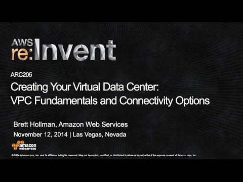 AWS re:Invent 2014 | (ARC205) Creating Your Virtual Data Center: VPC and Connectivity