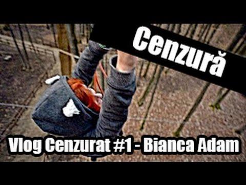 Vlog Cenzurat #1 - Bianca Adam