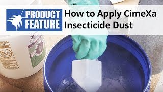 How to Apply Cimexa Dust