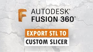 Export STL File To Prusa Slicer - Fusion 360