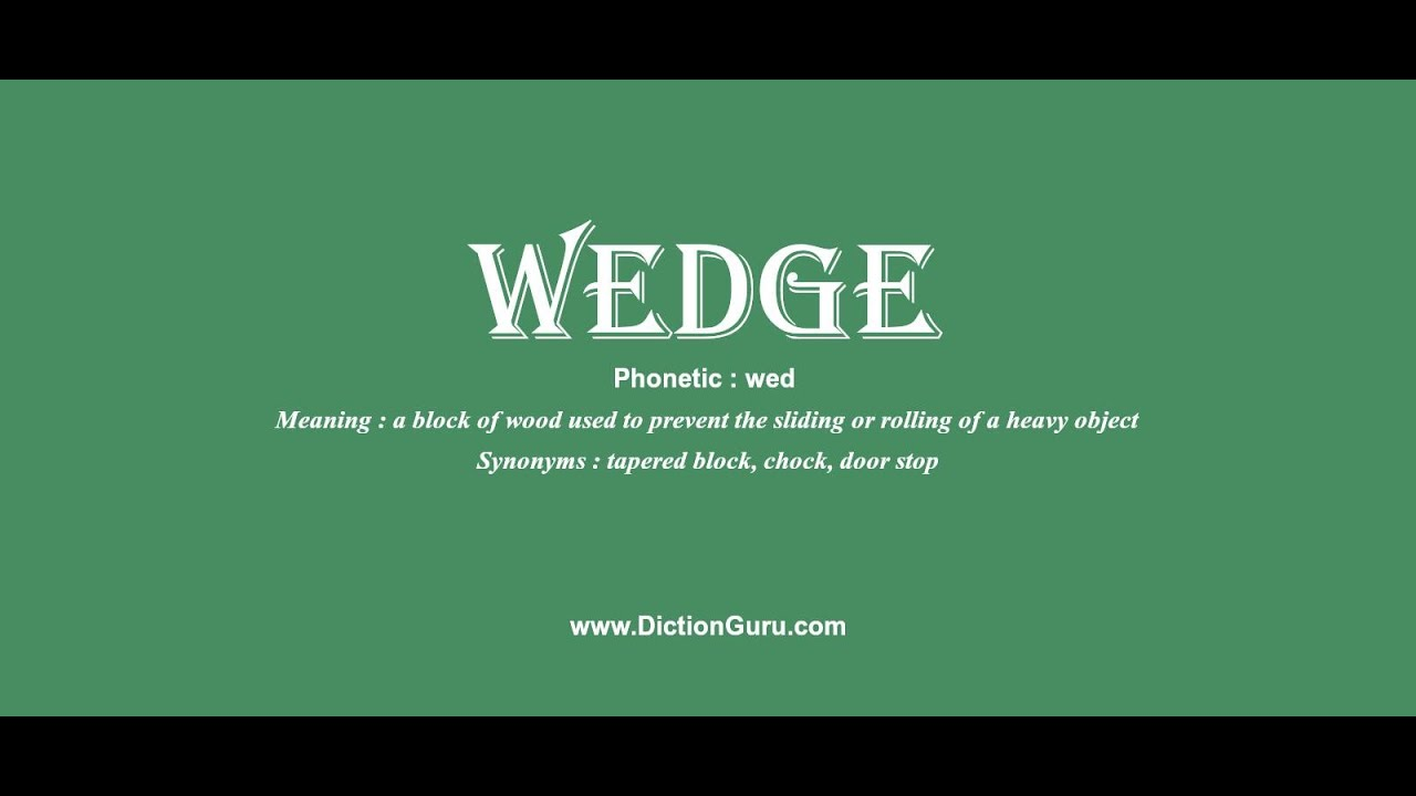 wedge Pronounce wedge with Phonetic Synonyms and Ex&les  sc 1 st  YouTube & wedge: Pronounce wedge with Phonetic Synonyms and Examples - YouTube