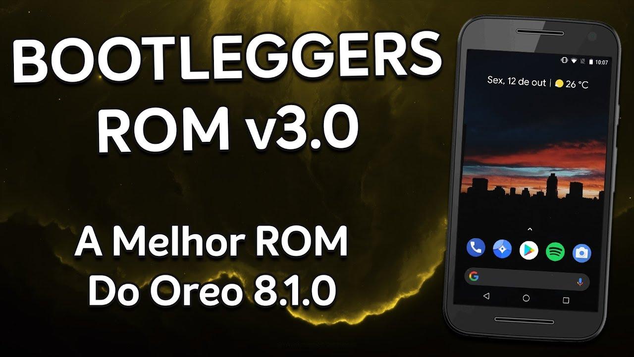 Bootleggers ROM v3.0 | Android 8.1.0 Oreo | MELHOR ROM DO ANDROID OREO DE VOLTA! #1