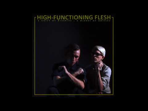 High-Functioning Flesh – A Unity Of Miseries - A Misery Of Unities (Full Album - 2014)