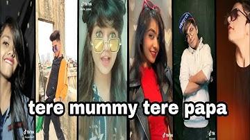 Teri mummy tere papa   new trend   raj , ayantika , krishhnaa and others   Tiktok fun