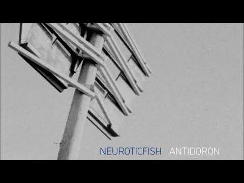 Neuroticfish - What Is Wrong