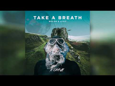 Wolsh & LIVIT  - Take a Breath