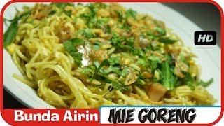 Mie Goreng - Resep Masakan Indonesia Sehari Hari Mudah dan Enak - Bunda Airin