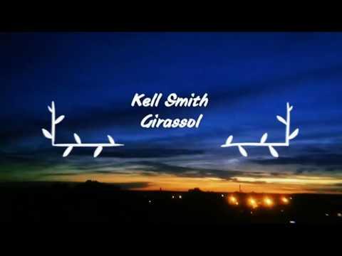 Kell Smith - Girassol 🌻- Lyrics