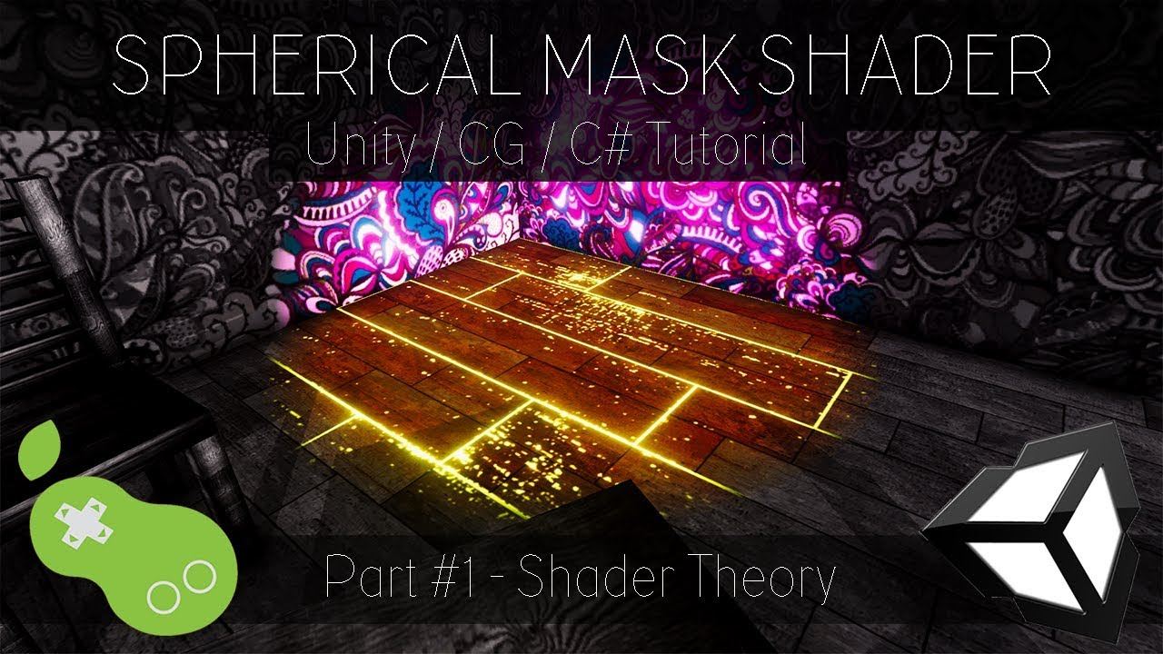 Spherical Mask Shader - Unity CG/C# Tutorial [Part 1 - Shader Theory]