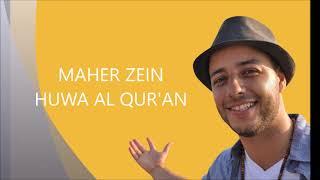 Maher Zain - Huwa Al-Qur'an Lirik Latin