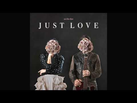 Us the Duo - Just Love Album