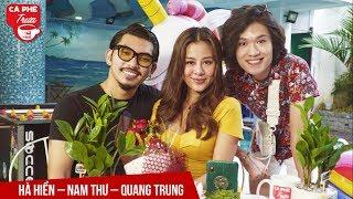 Cùng Nam Thư – Hà Hiền – Quang Trung đào sâu bí mật showbiz I Tập 9 – CÀ PHÊ TRƯA