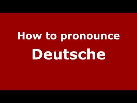 How to Pronounce Deutsche - PronounceNames.com